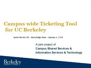Campus wide Ticketing Tool for UC Berkeley Sprint