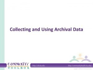 Collecting and Using Archival Data WHAT IS ARCHIVAL