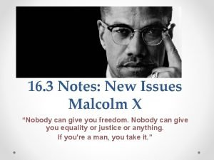 16 3 Notes New Issues Malcolm X Nobody