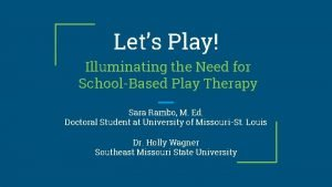 Lets Play Illuminating the Need for SchoolBased Play