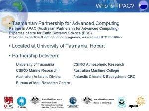 Who is TPAC TPAC Tasmanian Partnership for Advanced