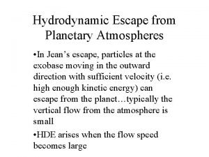 Hydrodynamic Escape from Planetary Atmospheres In Jeans escape