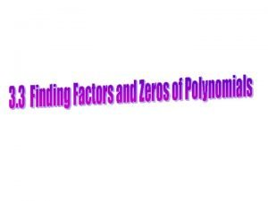 Polynomial Division Dividing one polynomial by another polynomial