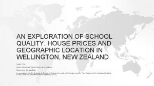 AN EXPLORATION OF SCHOOL QUALITY HOUSE PRICES AND
