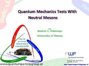 Quantum Mechanics Tests With Neutral Mesons by Beatrix