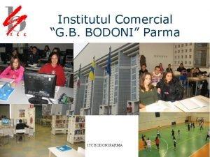 Institutul Comercial G B BODONI Parma ITC BODONI
