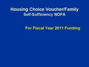 Housing Choice VoucherFamily SelfSufficiency NOFA For Fiscal Year