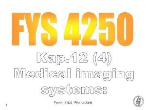 1 Fysisk institutt Rikshospitalet Ultrasound waves Ultrasound 20
