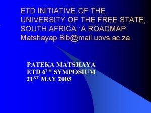 ETD INITIATIVE OF THE UNIVERSITY OF THE FREE