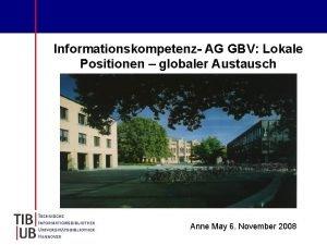 Informationskompetenz AG GBV Lokale Positionen globaler Austausch Anne
