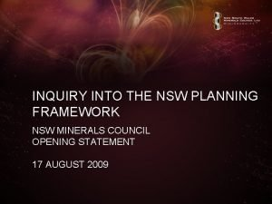INQUIRY INTO THE NSW PLANNING FRAMEWORK NSW MINERALS
