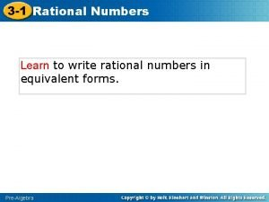 3 1 Rational Numbers Learn to write rational