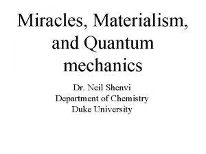 Miracles Materialism and Quantum mechanics Dr Neil Shenvi