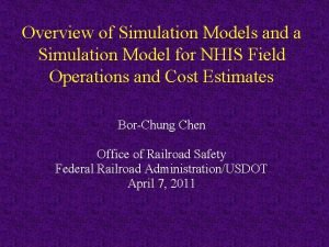 Overview of Simulation Models and a Simulation Model