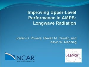 Improving UpperLevel Performance in AMPS Longwave Radiation Jordan