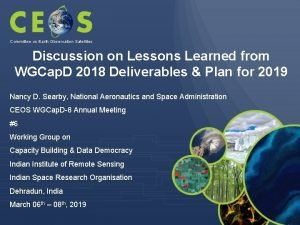 Committee on Earth Observation Satellites Discussion on Lessons