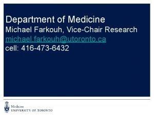 Department of Medicine Michael Farkouh ViceChair Research michael