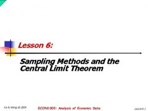 Lesson 6 Sampling Methods and the Central Limit