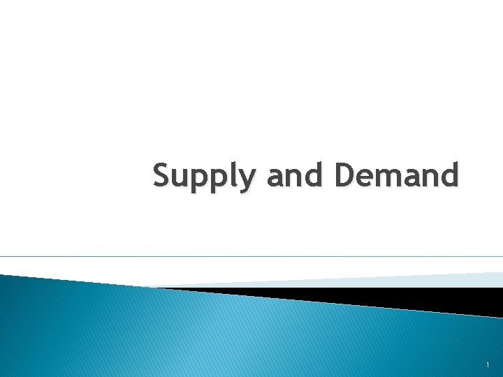 Supply and Demand 1 Demand Curve Price Demand