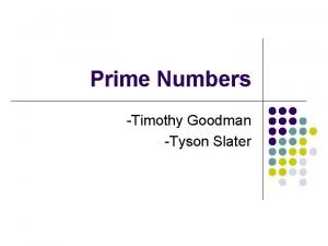 Prime Numbers Timothy Goodman Tyson Slater Sieve of