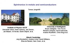 Spintronics in metals and semiconductors Tomas Jungwirth Institute