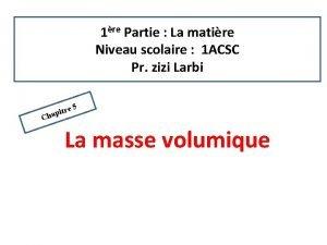 1re Partie La matire Niveau scolaire 1 ACSC