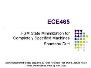 ECE 465 FSM State Minimization for Completely Specified