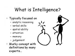 What is Intelligence Typically focused on analytic reasoning