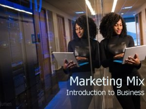 Marketing Mix Introduction to Business Product Marketing Product