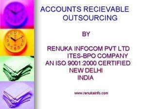 ACCOUNTS RECIEVABLE OUTSOURCING BY RENUKA INFOCOM PVT LTD