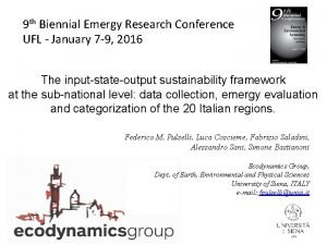9 th Biennial Emergy Research Conference UFL January