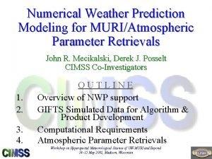 Numerical Weather Prediction Modeling for MURIAtmospheric Parameter Retrievals