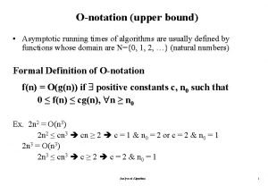 Onotation upper bound Asymptotic running times of algorithms