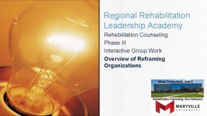 Regional Rehabilitation Leadership Academy Rehabilitation Counseling Phase III