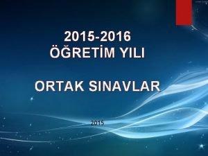 2015 2016 RETM YILI ORTAK SINAVLAR 2015 Snf
