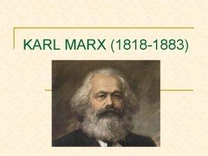 KARL MARX 1818 1883 INTRODUCCIN n n n