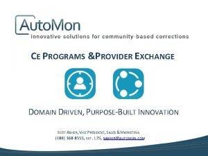 CE PROGRAMS PROVIDER EXCHANGE DOMAIN DRIVEN PURPOSEBUILT INNOVATION