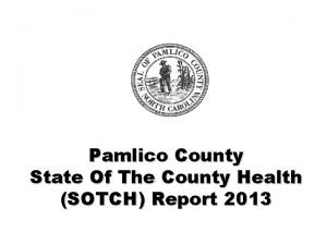 Pamlico County State Of The County Health SOTCH