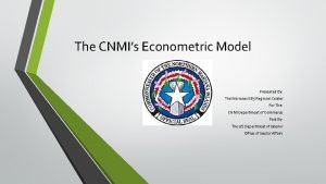 The CNMIs Econometric Model Presented By The Marianas