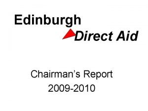 Edinburgh Direct Aid Chairmans Report 2009 2010 END