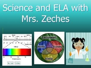 Science and ELA with Mrs Zeches Good Things