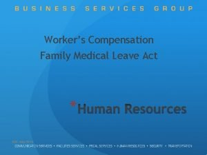 Workers Compensation Family Medical Leave Act BSG July