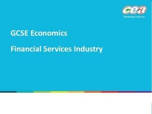GCSE Economics Financial Services Industry Definition The Financial