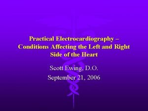 Practical Electrocardiography Conditions Affecting the Left and Right