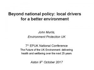 Beyond national policy local drivers for a better