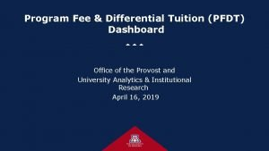Program Fee Differential Tuition PFDT Dashboard Office of
