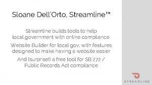 Sloane DellOrto Streamline Streamline builds tools to help