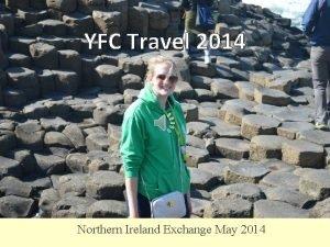 YFC Travel 2014 Northern Ireland Exchange May 2014