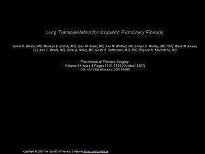 Lung Transplantation for Idiopathic Pulmonary Fibrosis David P
