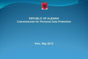 REPUBLIC OF ALBANIA Commissioner for Personal Data Protection